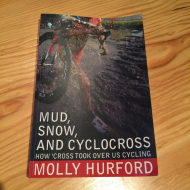 Mud, Snow, And Cyclocross Book by Molly Hurford